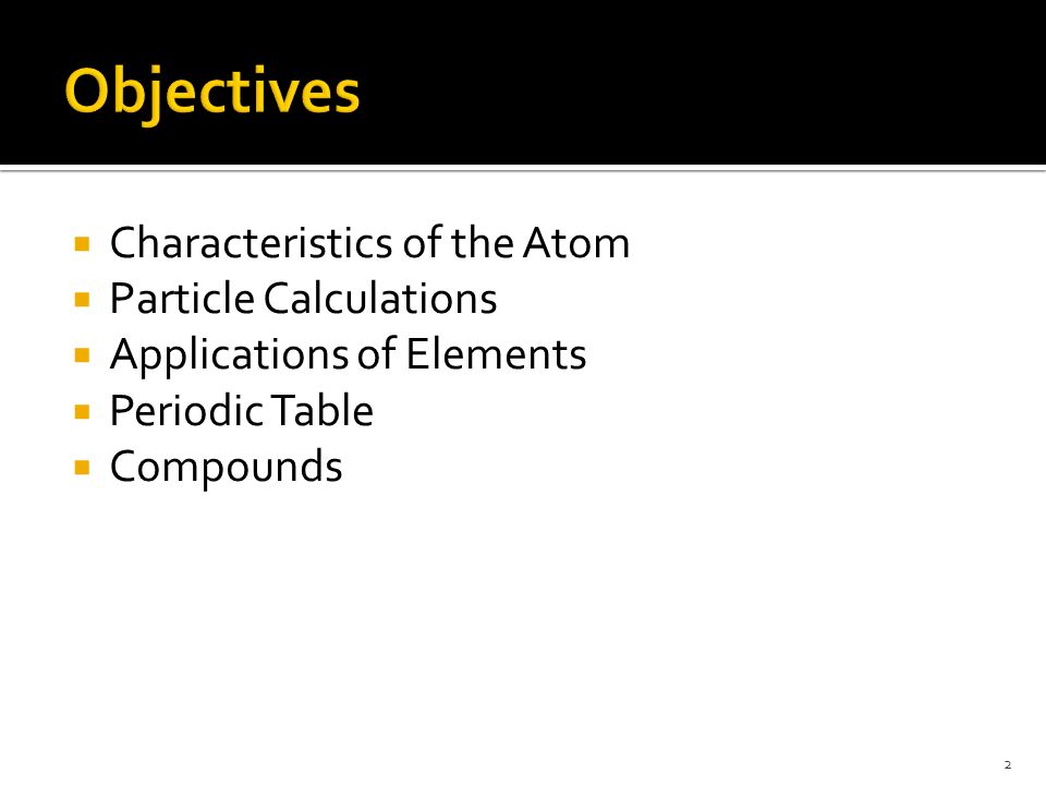 2 characteristics of the atom particle calculations applications of elements periodic table compounds 2 - Periodic Table Applications