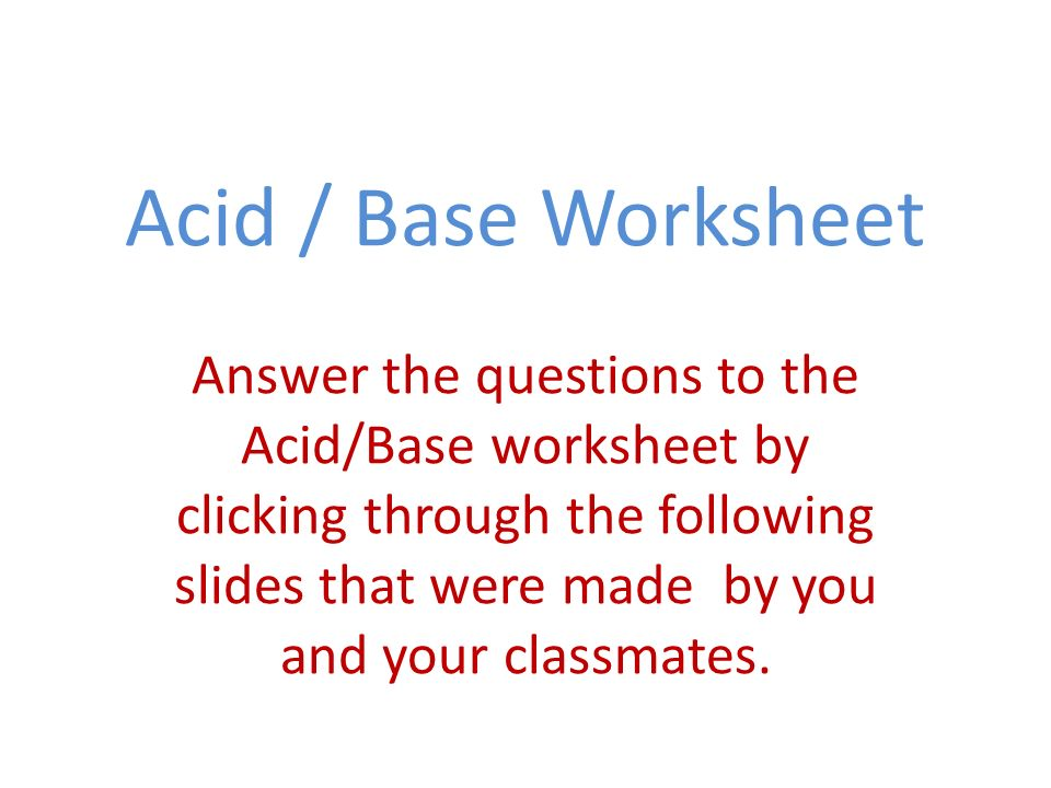 Acid Base Worksheet Answer the questions to the AcidBase – Acid and Base Worksheet