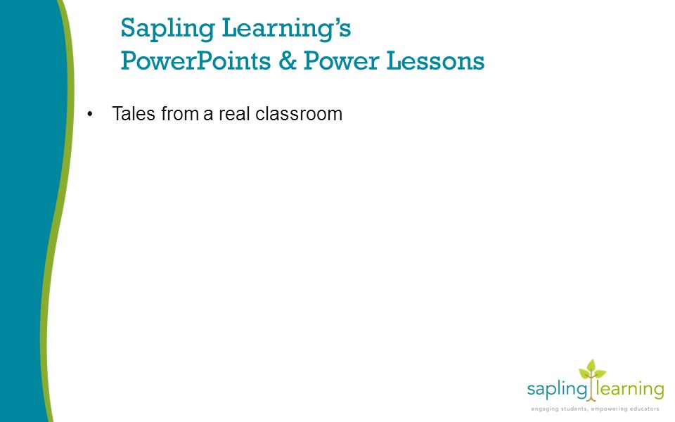 Sapling Learning's PowerPoints & Power Lessons Tales from a real classroom