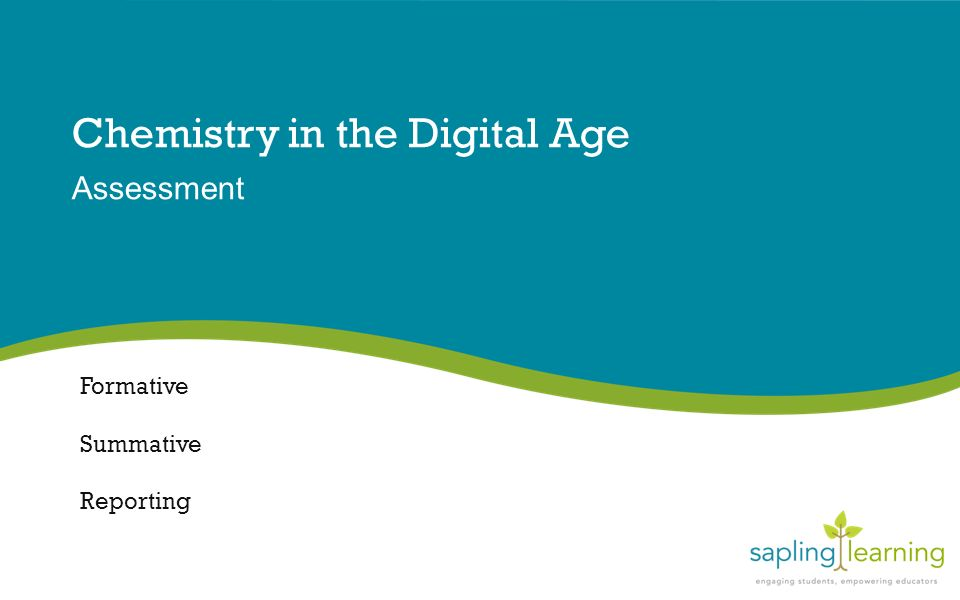 Chemistry in the Digital Age Assessment Formative Summative Reporting