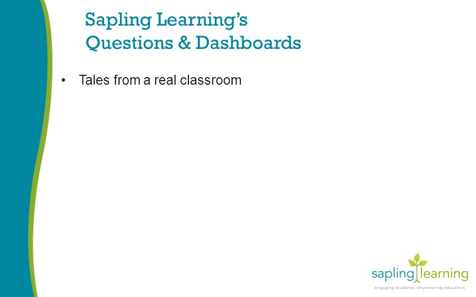 Sapling Learning's Questions & Dashboards Tales from a real classroom