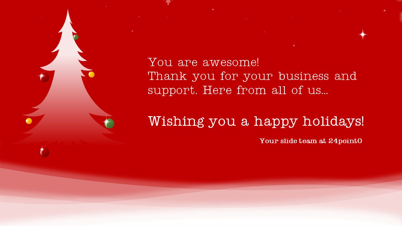 Your slide team at 24point0 You are awesome! Thank you for your ...