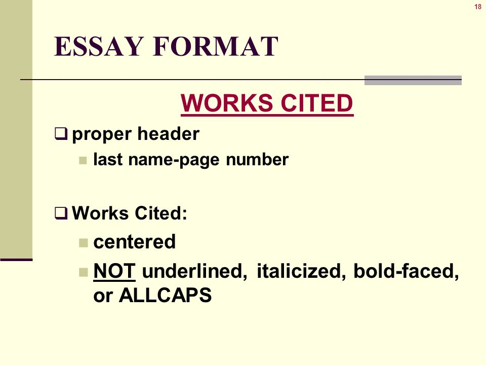 18 18 essay format works cited proper header last name page number works cited centered not underlined italicized bold faced or allcaps - Proper Essay Format