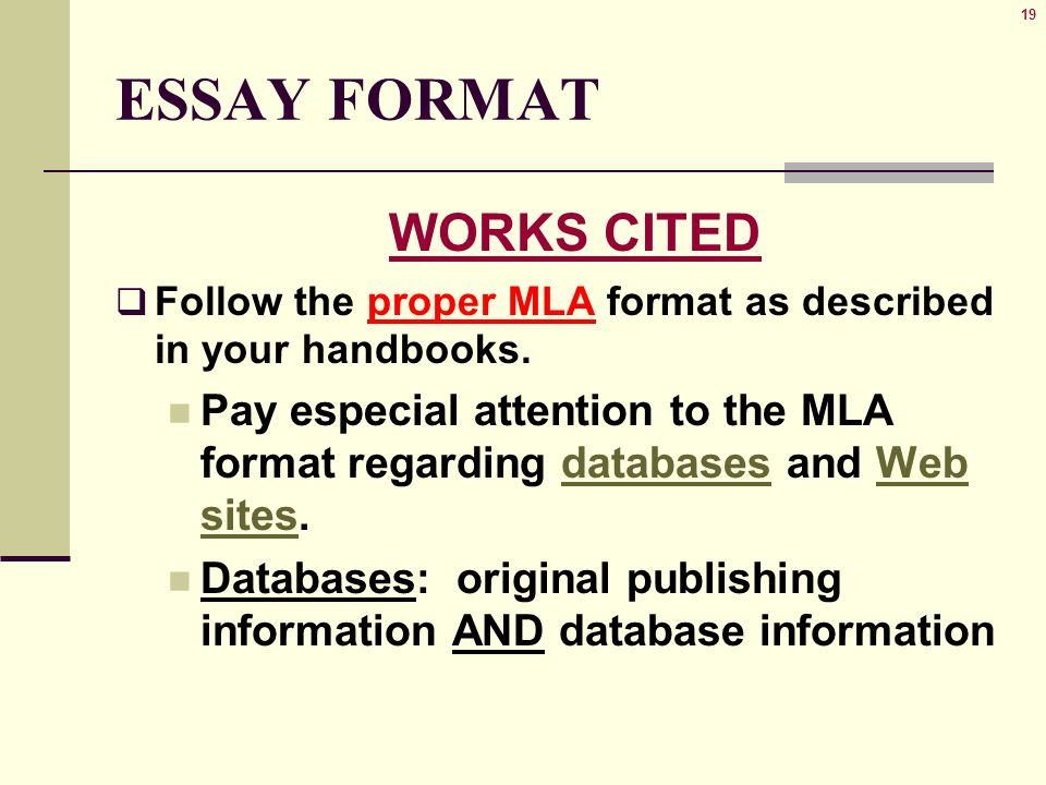 proper mla essay formatting Formatting titles of texts in mla style general rules these rules apply to titles in the text, in parenthetical citations, and in works cited page entries.