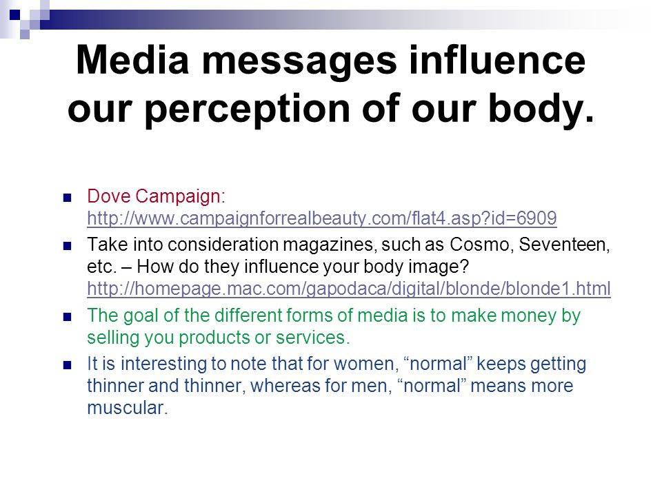 Media messages influence our perception of our body.