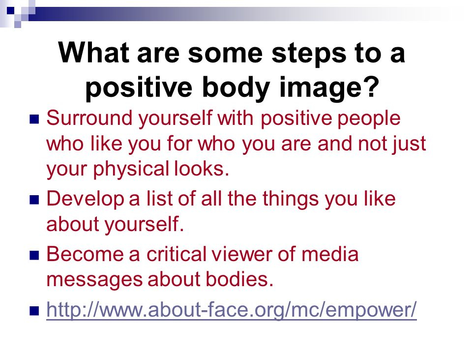 What are some steps to a positive body image.