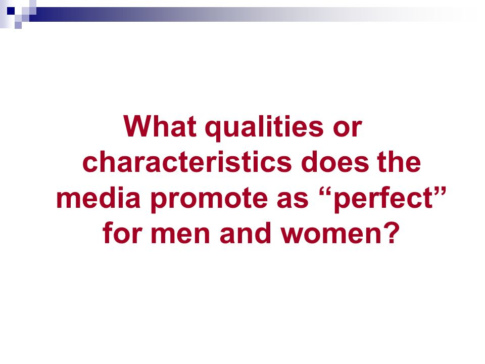 What qualities or characteristics does the media promote as perfect for men and women