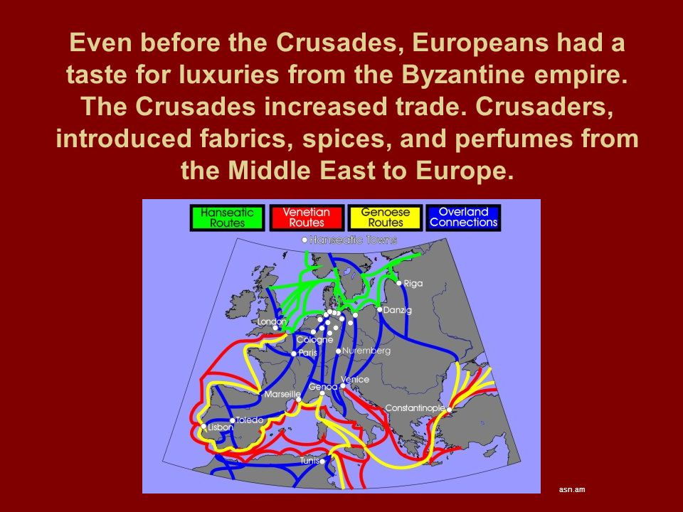Even before the Crusades, Europeans had a taste for luxuries from the Byzantine empire.