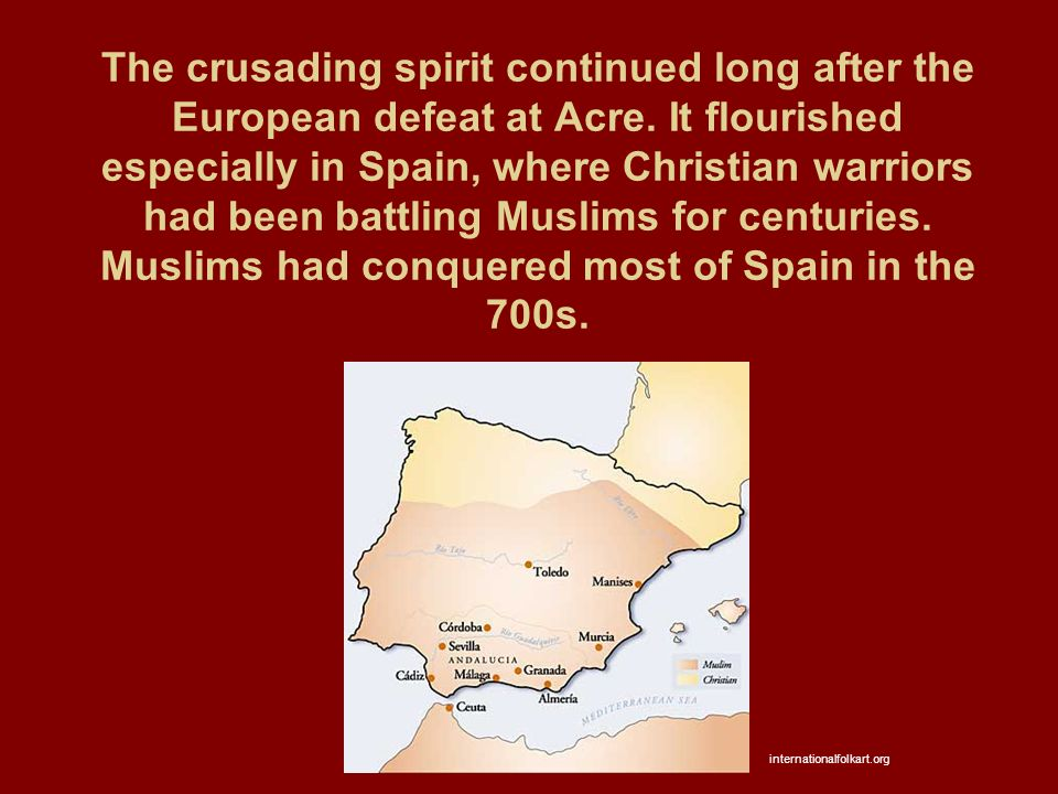 The crusading spirit continued long after the European defeat at Acre.