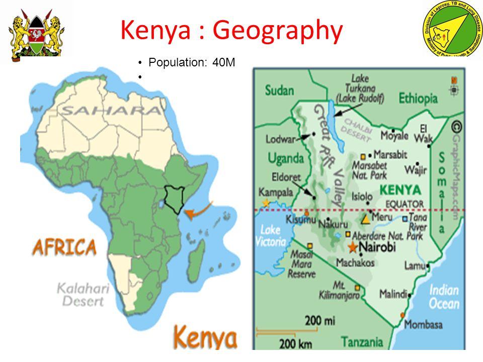 Kenya : Geography Population: 40M