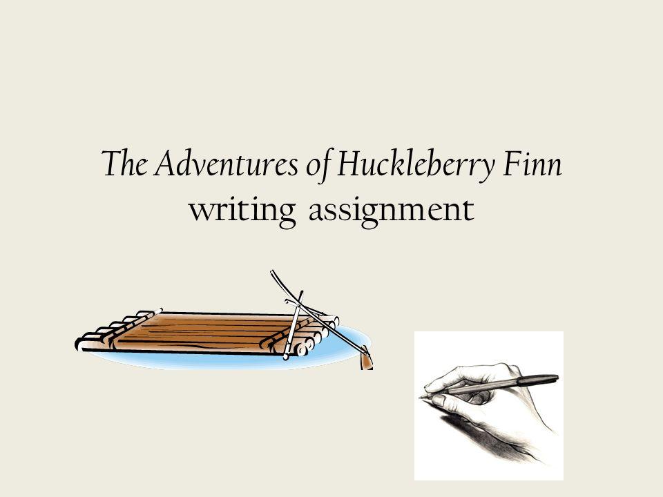 I need an dissertation writier the adventures of huckleberry finn