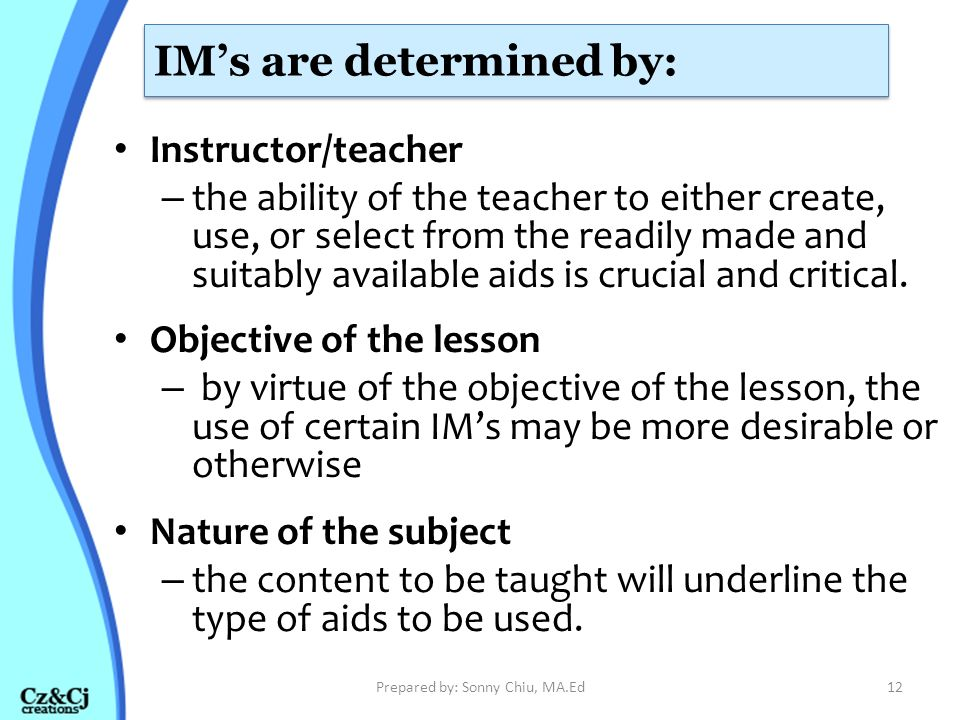 4 Categories of Instructional Aids Visual Aids – It appeals to sight, includes blackboard, posters, charts, displays, models, pictures and the like...