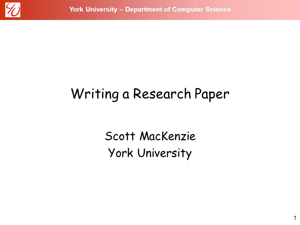 york university department of computer science writing a 1 1 york university department of computer science writing a research paper scott mackenzie york university