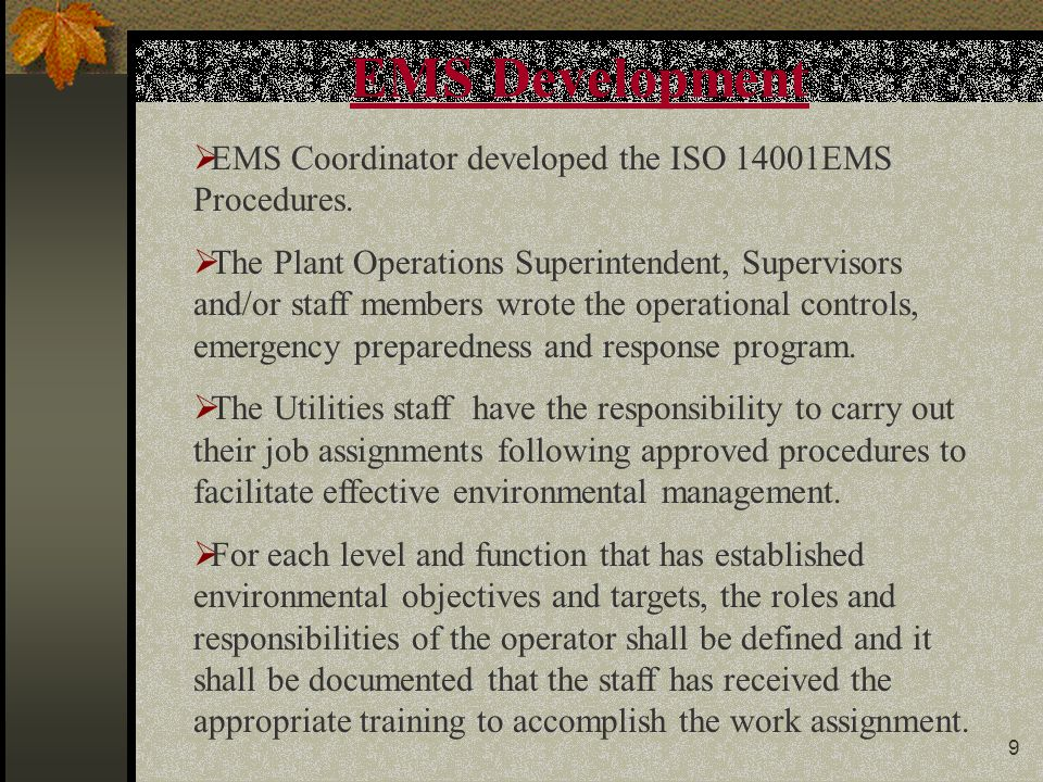 9 EMS Development  EMS Coordinator developed the ISO 14001EMS Procedures.