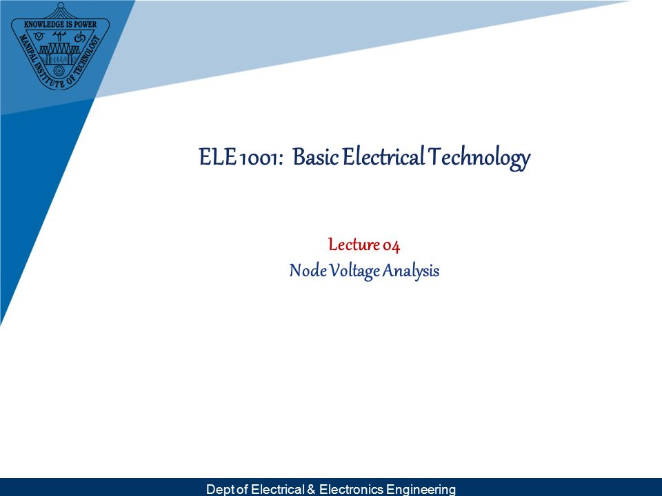 1 Dept Of Electrical Electronics Engineering ELE 1001 Basic Technology Lecture 04 Node Voltage Analysis