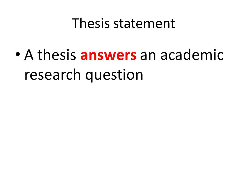 thesis researhc A thesis statement is not a statement of fact it is an assertive statement that states your claims and that you can prove with evidence it should be the product of research and your own critical thinking.