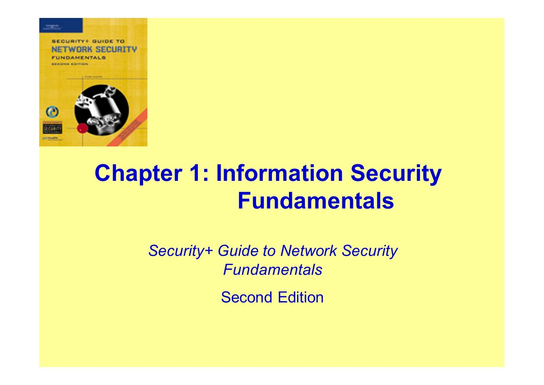 Chapter 1: Information Security Fundamentals Security+ Guide to ...
