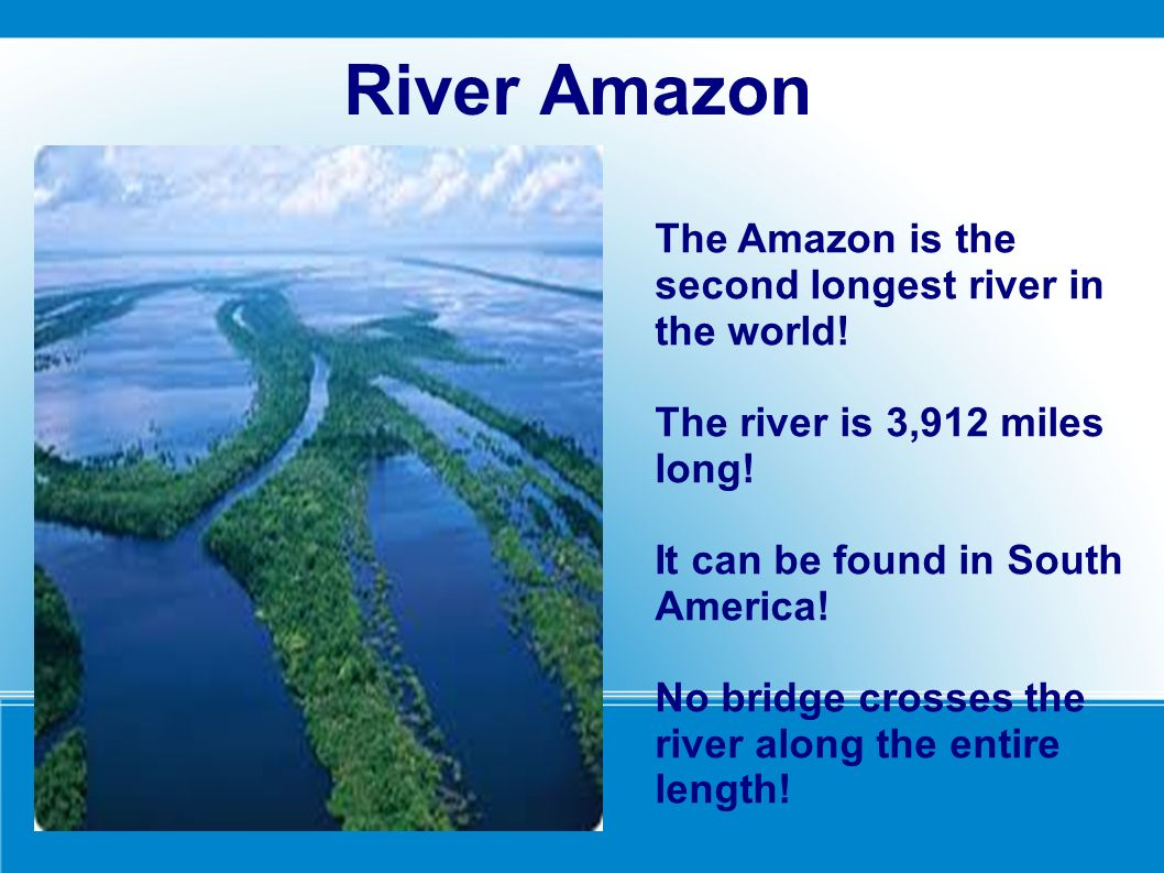 Rivers Of The World River Nile The Nile Is The Longest River In - Longest river in each continent