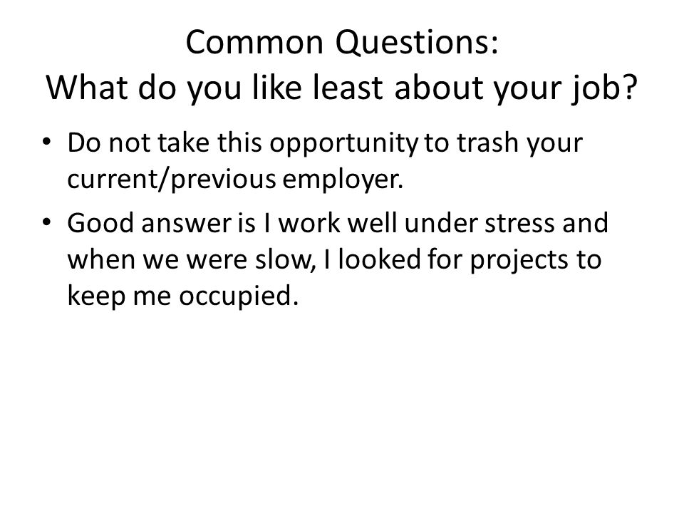 common questions what do you like least about your job - Do You Like Your Job What Do You Like About Your Job Or Least Like