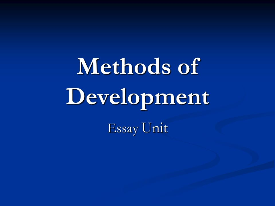methods of development essays