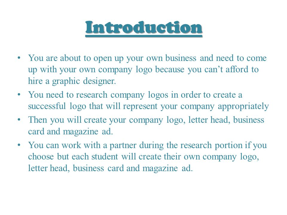 Logos And Creating Your Own Company. Introduction You Are About To
