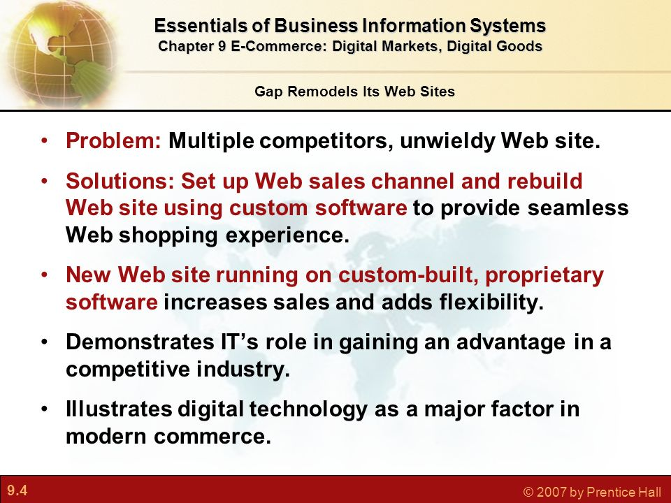 9.4 © 2007 by Prentice Hall Gap Remodels Its Web Sites Problem: Multiple competitors, unwieldy Web site.