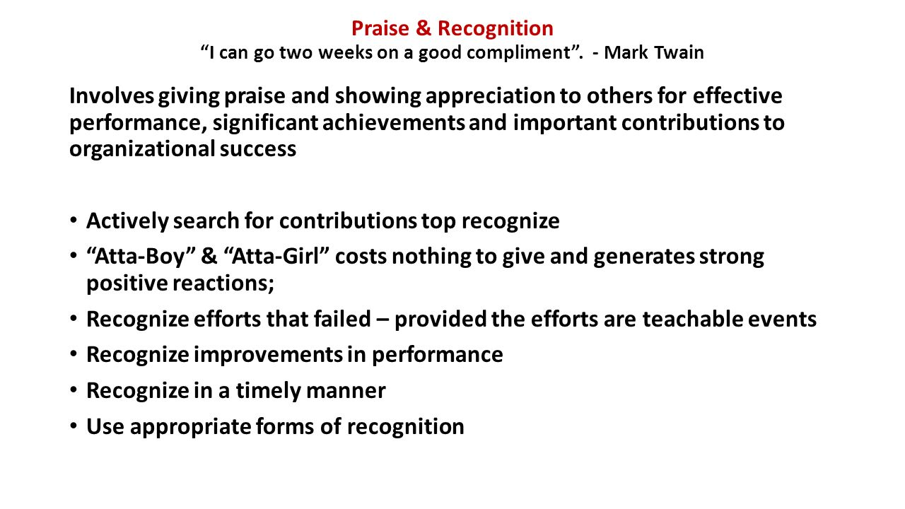 Praise & Recognition I can go two weeks on a good compliment .