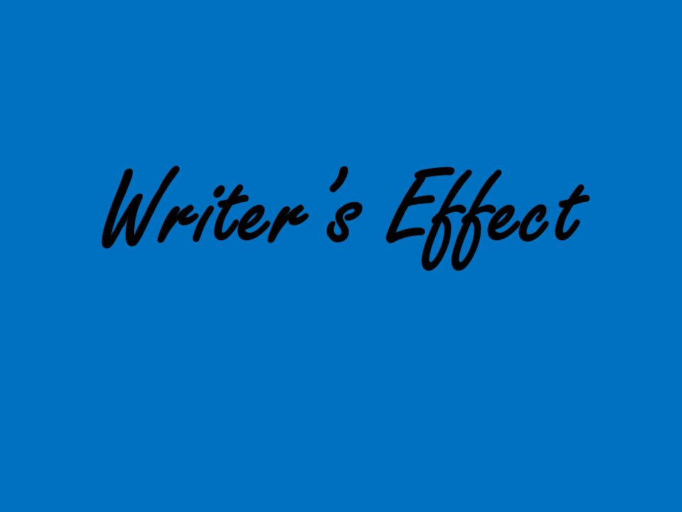Writer's Effect