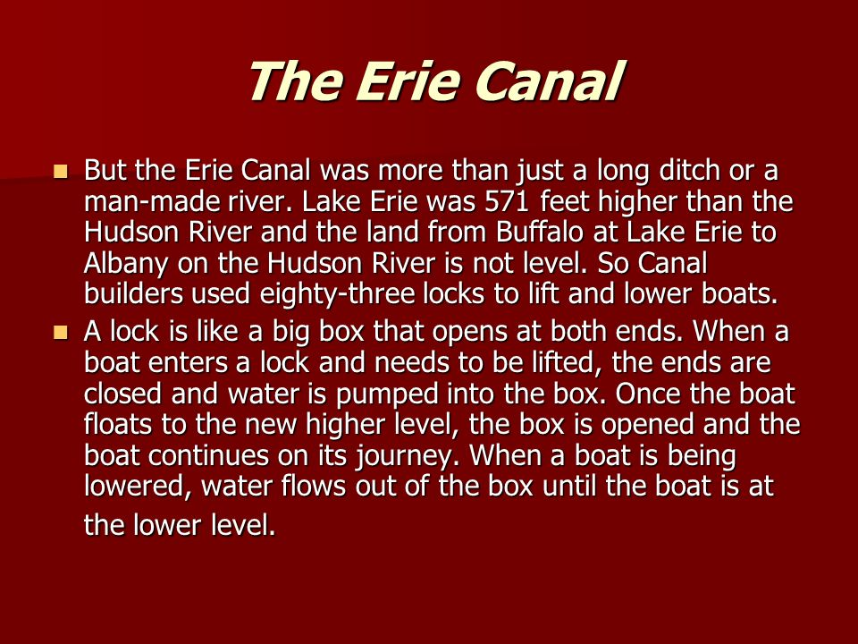 But the Erie Canal was more than just a long ditch or a man-made river.
