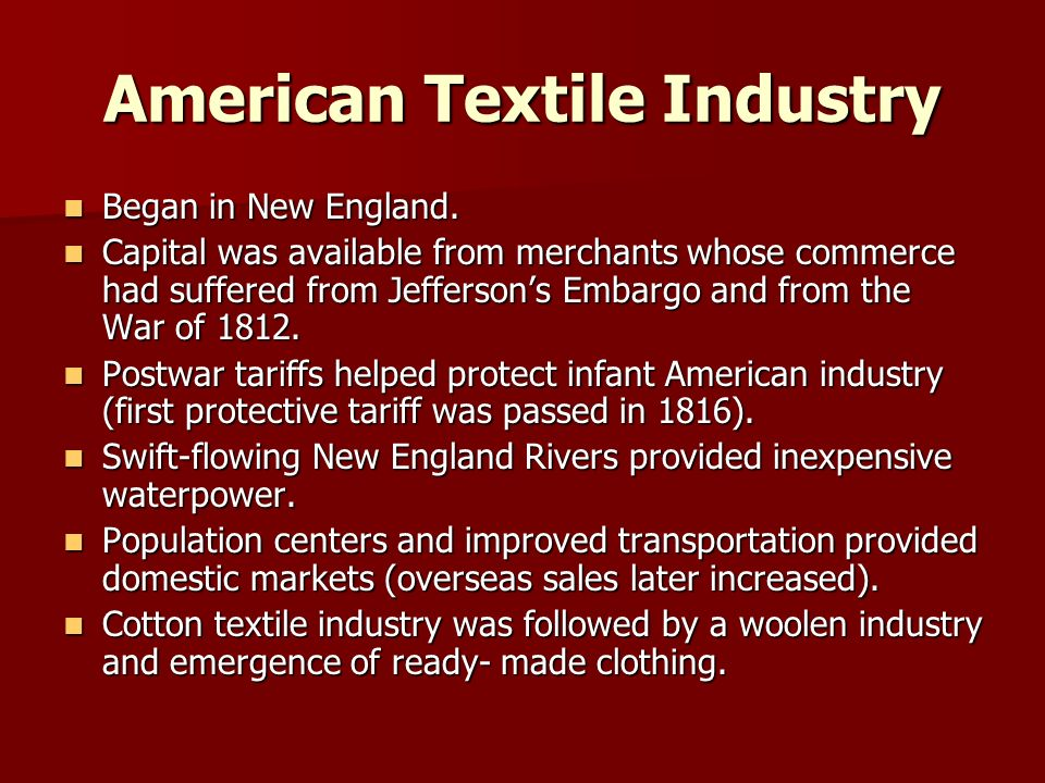 American Textile Industry Began in New England. Began in New England.