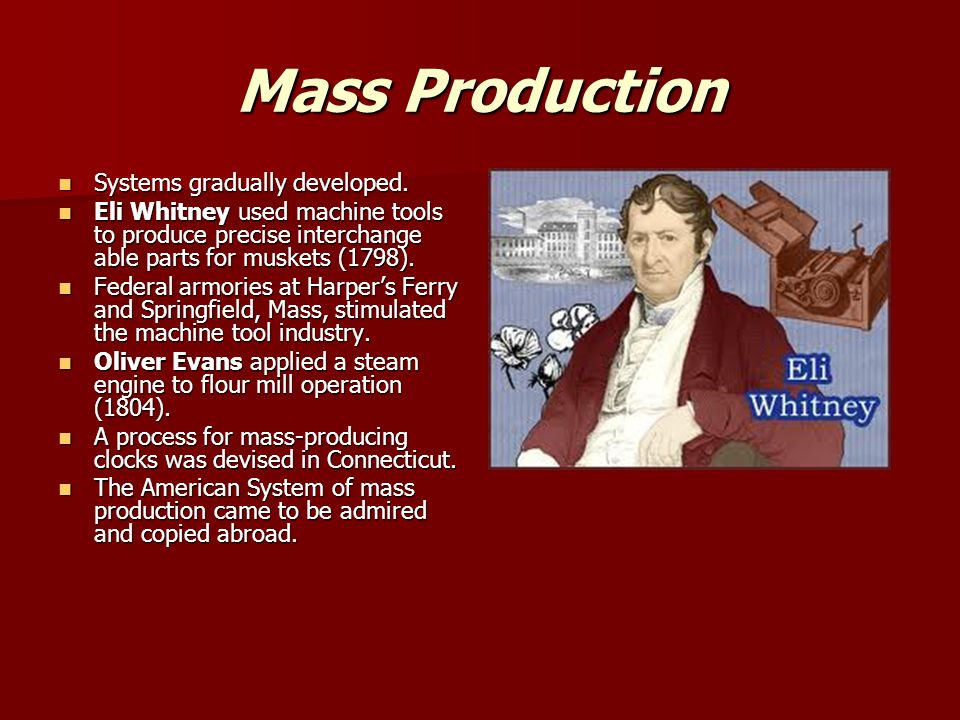 Mass Production Systems gradually developed. Systems gradually developed.
