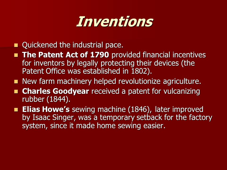 Inventions Quickened the industrial pace. Quickened the industrial pace.