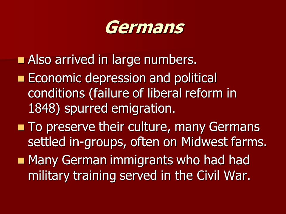 Germans Also arrived in large numbers. Also arrived in large numbers.