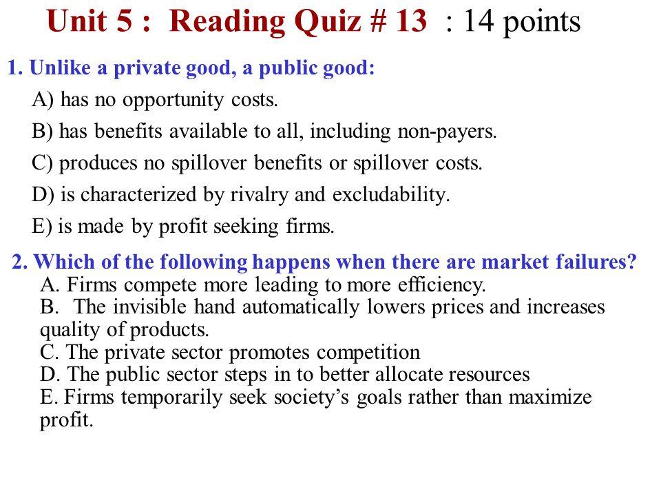Unit 5 : Reading Quiz # 13 : 14 points 1.