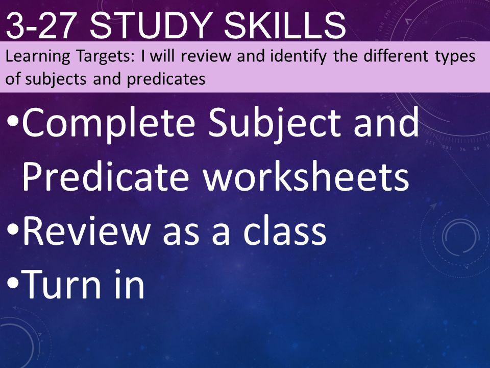 STUDY SKILLS AGENDA SubjectPredicate Phrases Independent and – Study Skills Worksheets