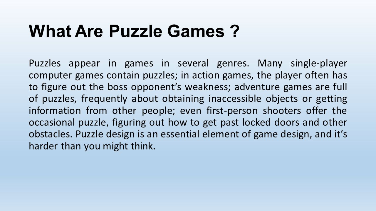 What Are Puzzle Games . Puzzles appear in games in several genres.