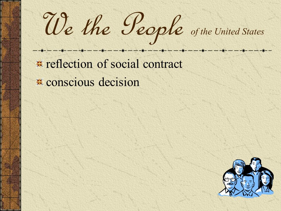 We the People of the United States reflection of social contract conscious decision