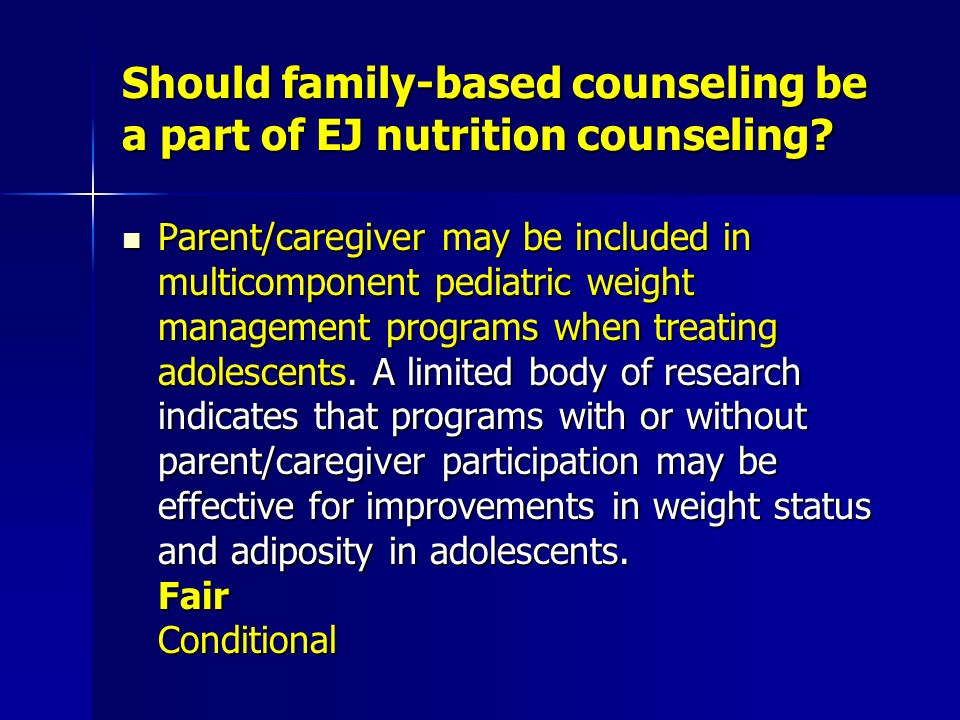 Should family-based counseling be a part of EJ nutrition counseling.