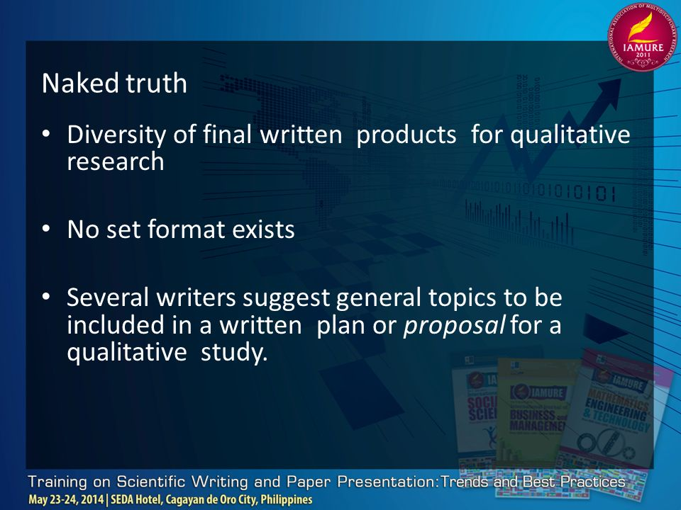 anatomy of a publishable qualitative research paper ppt 2 naked truth diversity of final written products for qualitative research no set format exists several writers suggest general topics to be included in a
