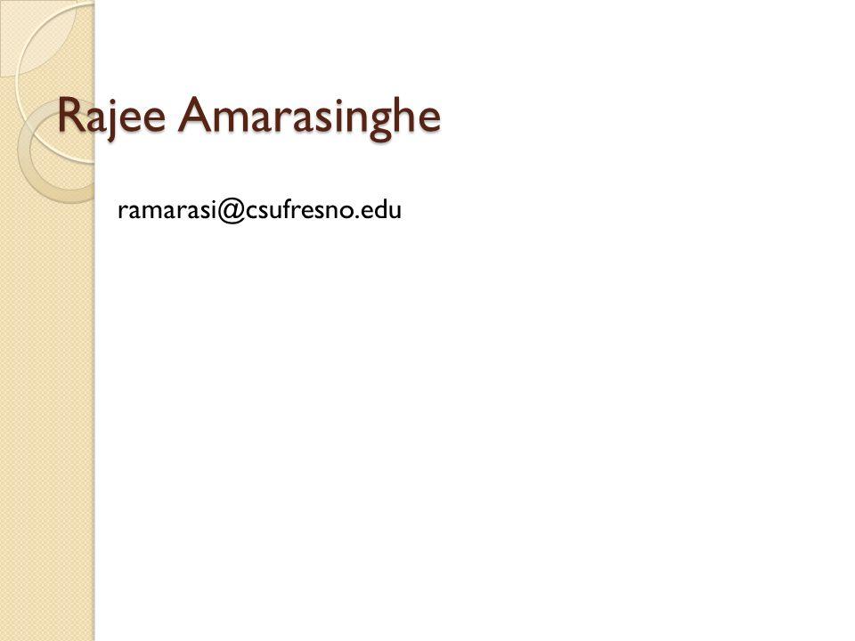 Rajee Amarasinghe ramarasi@csufresno.edu
