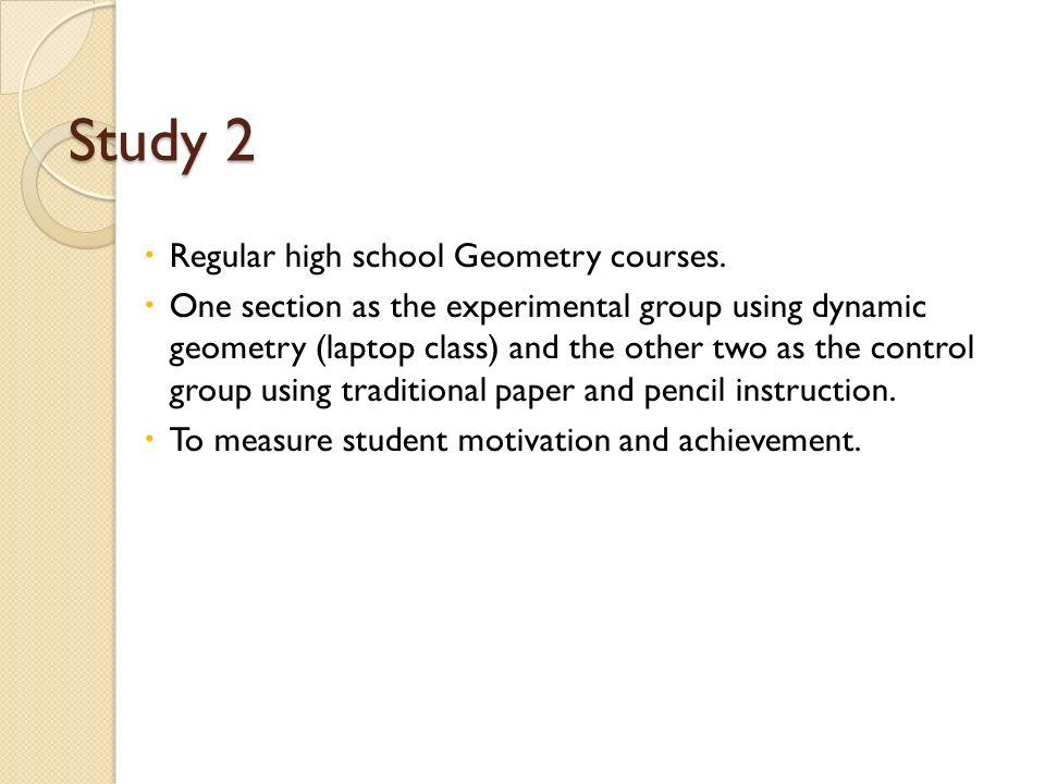Study 2  Regular high school Geometry courses.