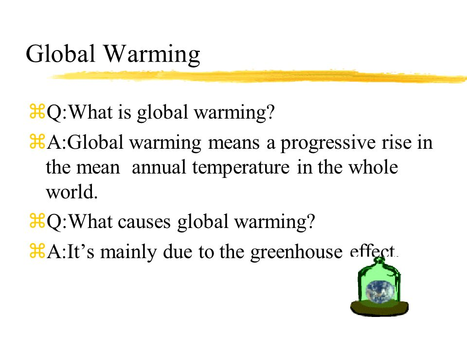 What is global warming ? ?