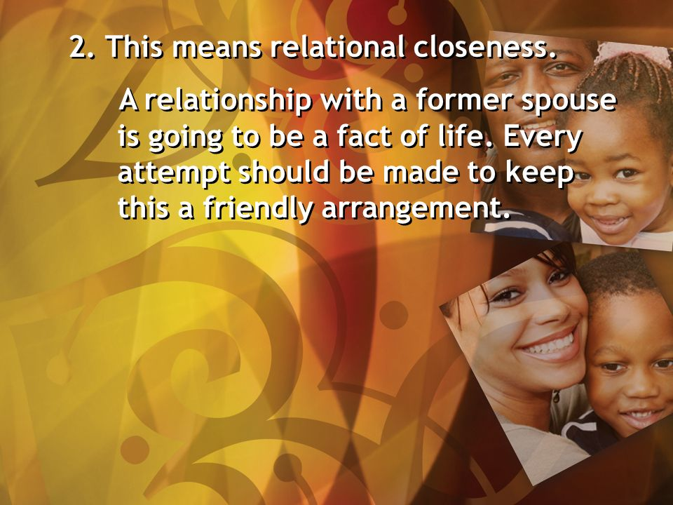 2. This means relational closeness.