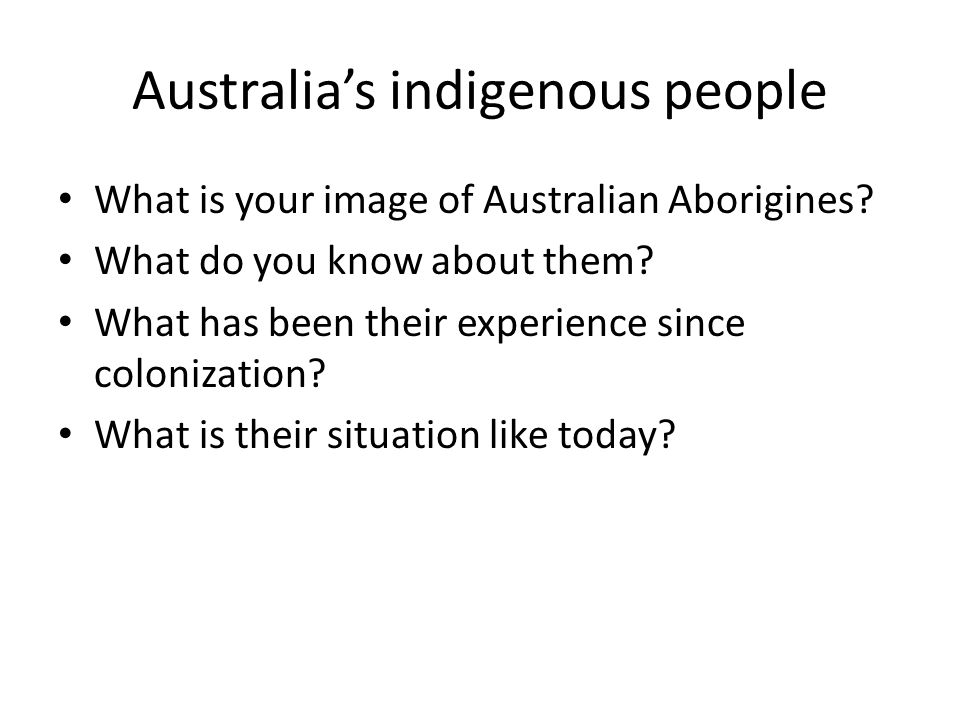 Australia's indigenous people What is your image of Australian Aborigines.