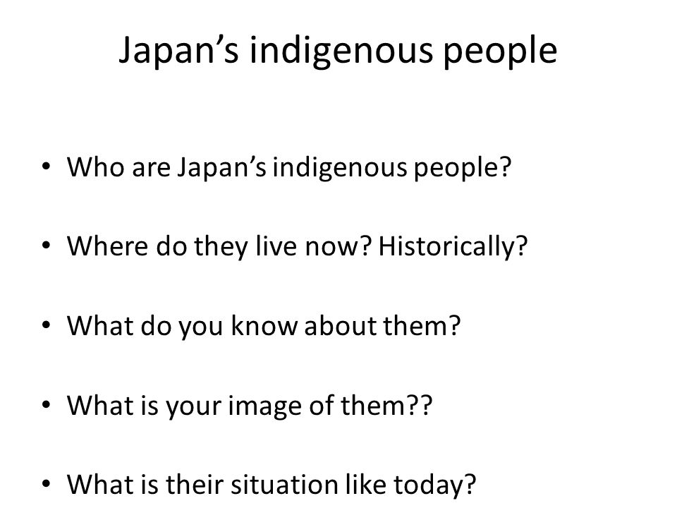 Japan's indigenous people Who are Japan's indigenous people.