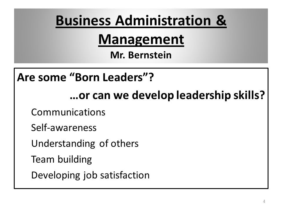 Business Administration & Management Mr. Bernstein Are some Born Leaders .