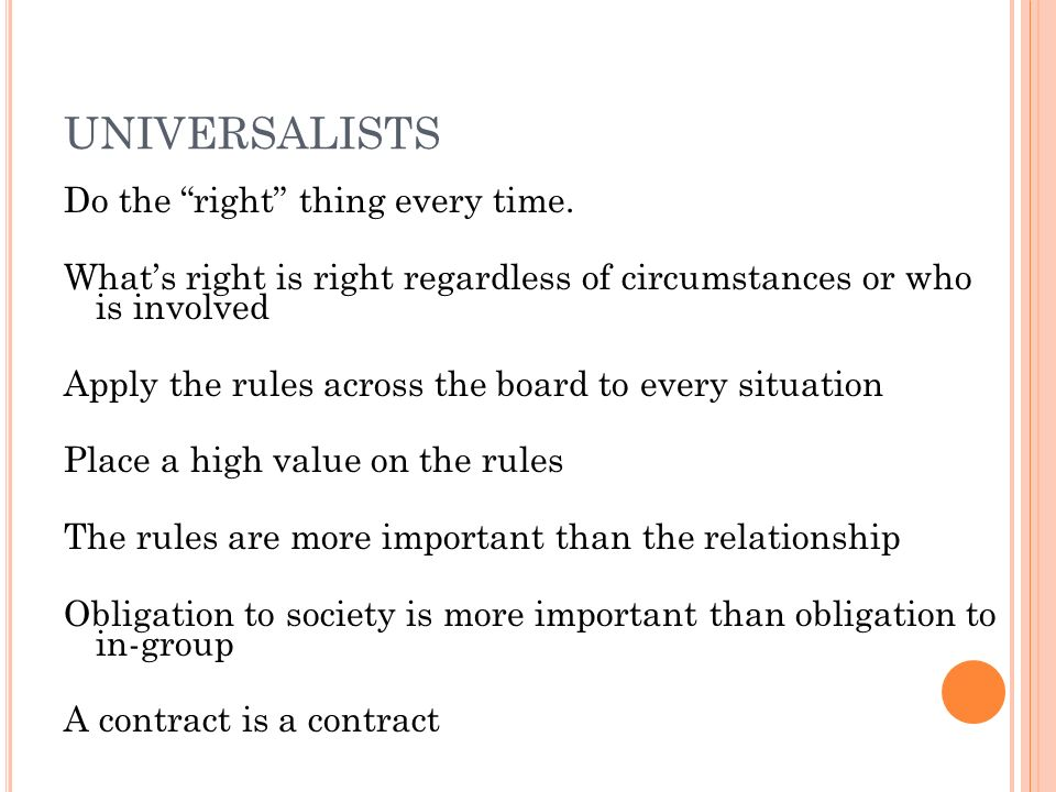 UNIVERSALISTS Do the right thing every time.