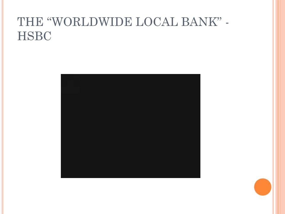 THE WORLDWIDE LOCAL BANK - HSBC