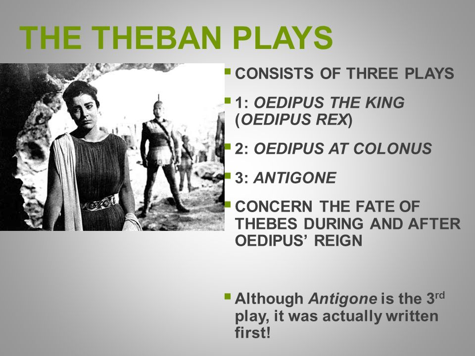 "an analysis of the play antigone by sophocles and oedipus the king Sophocles - antigone foil and parallel characters in oedipus the king and antigone in the play ""antigone"", sophocles does a great job of bringing out."