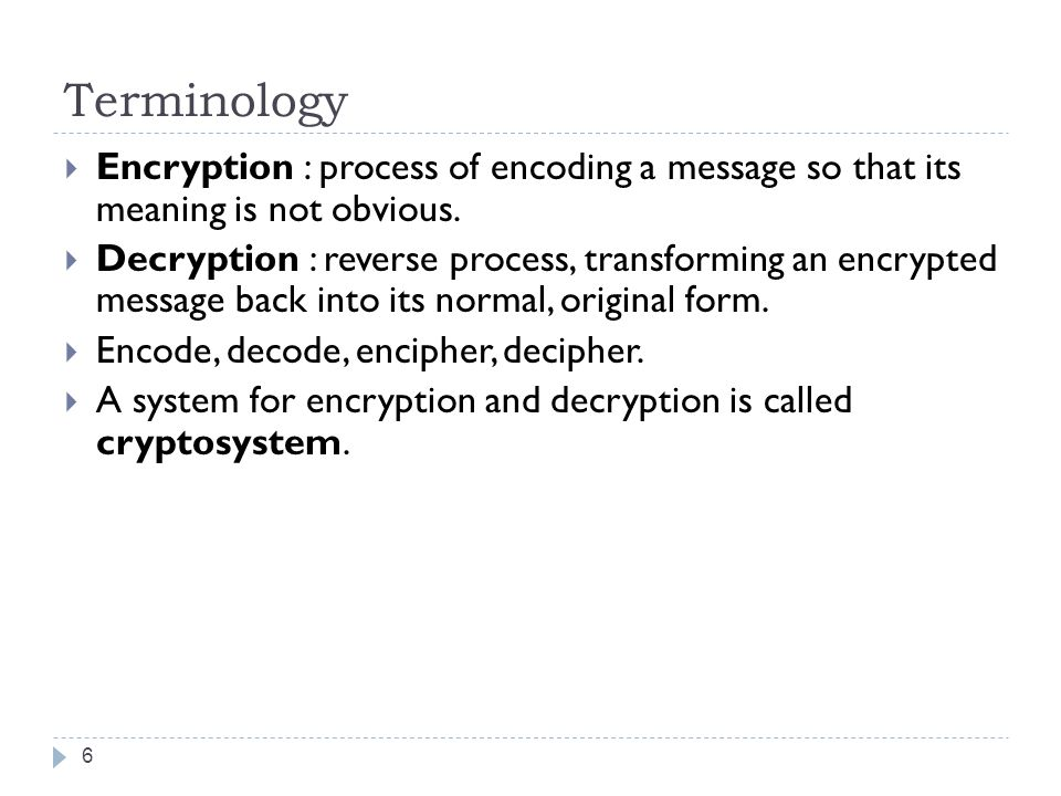 Explain the process of encryption and decryption?